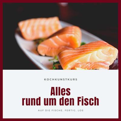 Kochkurs Alles rund um den Fisch