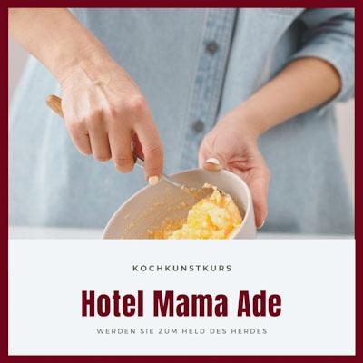 kochkurs hotel mama ade
