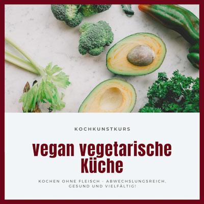kochkurs vegan vegetarische küche
